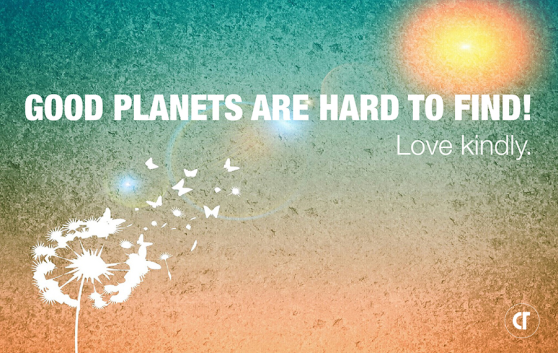 Planets are hard to find! Love Kindly. Cycle Technologies celebrate earth day | Brilliantly Simple Sustainable Family Planning Solutions
